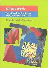 Direct Work: Social Work with Children and Young People in Care by Barry Luckoc…