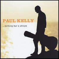 PAUL KELLY - NOTHING BUT A DREAM CD ~ AUSTRALIAN FOLK ROCK *NEW*