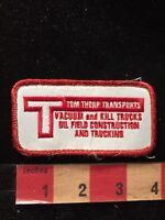 TOM THORP TRANSPORTS OIL FIELD VACUUM KILL TRUCKS TRUCKING Advert. Patch 81V9