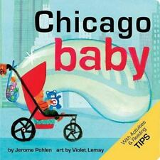 Chicago Baby (Local Baby Books) - Good - Pohlen, Jerome - Board book