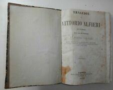 Antico libro Tragedie Vittorio Alfieri 1870