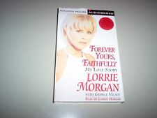 "Lorrie Morgan ""Forever Yours, Faithfully"" My Love Story-Audiobook"