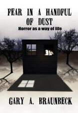 FEAR IN A HANDFUL OF DUST: Horror as a Way of Life by Braunbeck, Gary A.