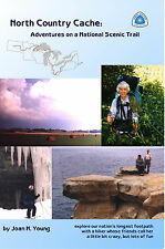 North Country Cache : Adventures on a National Scenic Trail by Joan H. Young...