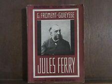 G.FROMENT-GUIEYSSE: JULES FERRY avec un portrait et quatre photographies...
