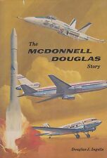 The McDonnell Douglas Story by D. Ingells (1979)