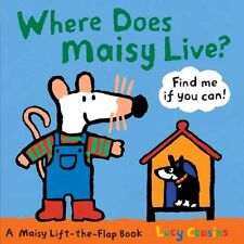 Where Does Maisy Live?: A Maisy Lift-the-Flap Book by Lucy Cousins