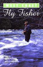 New, West Coast Fly Fisher: A Celebration of West Coast Flies, Brian Chan, etc.,