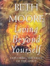 Living Beyond Yourself: Exploring the Fruit of the Spirit, Beth Moore, Good Book