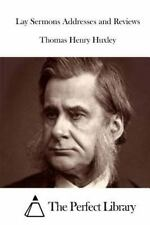 Lay Sermons Addresses and Reviews by Thomas Henry Huxley (2015, Paperback)