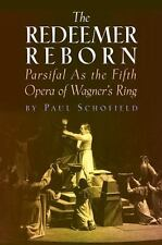 The Redeemer Reborn: Parsifal    as The Fifth Opera of Wagner's  Ring by Paul S