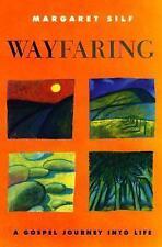 Wayfaring: A Gospel Journey into Life, Margaret Silf, Very Good Book