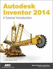 Autodesk Inventor 2014 : A Tutorial Introduction by Scott Hansen (2013,...