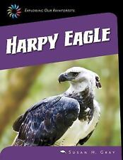 Harpy Eagle (Exploring Our Rainforests)-ExLibrary