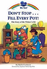 Don't Stop...Fill Every Pot!: The Story of the Widow's Oil (Me Too!) Lashbrook,