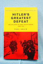 Hitler's Greatest Defeat - The Collapse of Army Group Centre - June 1944