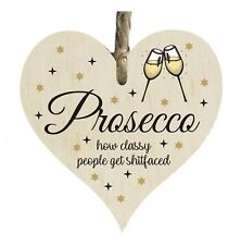 Prosecco Alcohol Classy Funny Quote Wooden Novelty Plaque Sign Gift htc20