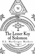 Lesser Key of Solomon : Goetia: By Mathers, S. L. Crowley, Aleister
