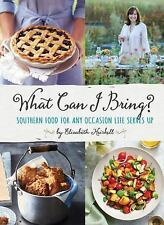 What Can I Bring? : Southern Food for Any Occasion Life Serves Up by...