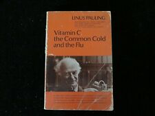 New listing Vitamin C the Common Cold and the Flu by Linus Pauling - 1976