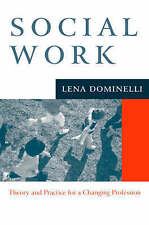 Social Work: Theory and Practice for Changing Profession by Lena Dominelli...