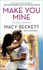 Make You Mine : The Dumont Bachelors by Macy Beckett (2014, Pback) Romance
