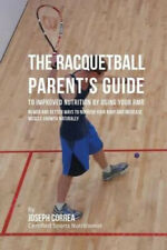 The Racquetball Parent's Guide to Improved Nutrition by Boosting Your Rmr: