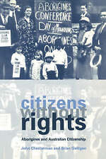 Citizens without Rights: Aborigines and Australian Citizenship by Chesterman, J