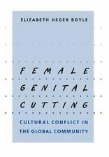 Female Genital Cutting: Cultural Conflict in the Global Community (Hardback or C