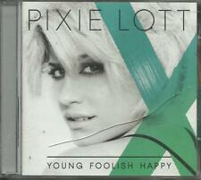 PIXIE LOTT - Young foolish happy (2011) CD
