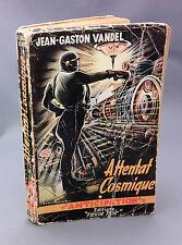 ANTICIPATION n°21 ¤ JEAN-GASTON VANDEL ¤ ATTENTAT COSMIQUE ¤ EO 1953 fleuve noir