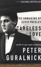 CARELESS LOVE (The Unmaking of Elvis Presley) by Peter Guralnick ~ LG SC