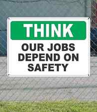 """THINK Our Jobs Depend On Safety - OSHA SIGN 10"""" x 14"""""""