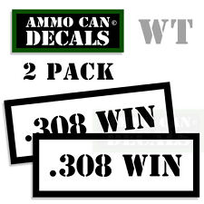 308 WIN Ammo Decal Sticker bullet ARMY Gun safety Can Box Hunting 2 pack WT