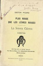 RARE EO 1910 + DÉDICACE + GASTON PICARD : PLUS ROUGE QUE LES LÈVRES ROUGES