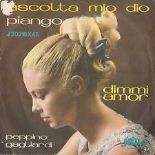 DISCO 45 GIRI      PEPPINO GAGLIARDI - ASCOLTA, MIO DIO // DIMMI AMOR // PIANGO