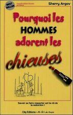 POURQUOI LES HOMMES ADORENT LES CHIEUSES*SHERRY ARGOV*RARE*s'affirmer et séduire