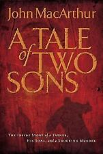 A Tale of Two Sons: The Inside Story of a Father, His Sons, and a Shocking Murde