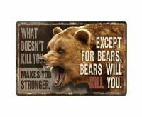 BEARS WILL KILL YOU TIN SIGN MAKES YOU STRONGER MAN CAVE WALL ART