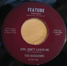 Madadors 45 Girl Don't Leave Me / Alright  FEATURE RECORDS #105 Janesville, WI