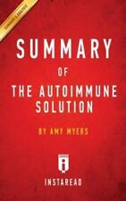 Summary of the Autoimmune Solution: By Amy Myers Includes Analysis (Paperback or