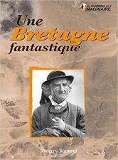 Une Bretagne fantastique. Thierry JIGOUREL.J001