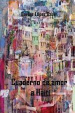 Cuaderno de Amor a Haiti by Carlos Lopez Dzur (2014, Paperback)