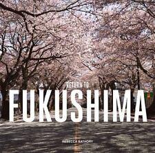 Return to Fukushima: By Bathory, Rebecca