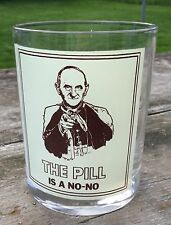 Vintage The Pill is a No-No Pope Paul VI 1963-1978 Rocks Drinking Glass Tumbler