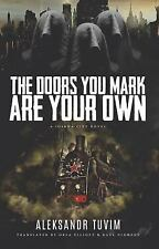 Joshua City Trilogy: The Doors You Mark Are Your Own by Okla Elliott and Raul...