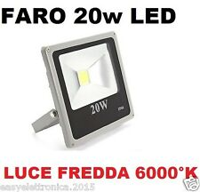 FARO FARETTO LED ULTRA-SLIM 20w IP66 LUCE bianca 6000K PER INTERNI E ESTERNI