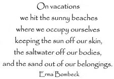 Unmounted Rubber Stamps, Erma Bombeck Quote, Humorous Sayings, Vacation, Beach
