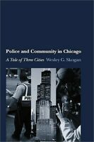 Police and Community in Chicago: A Tale of Three Cities (Hardback or Cased Book)