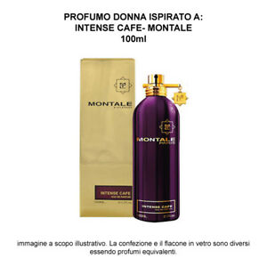 ISPIRAT0 A MONTALE INTENSE CAFE Profumo Donna 100ml Sped. GRATIS in 24/48 ore